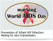 Prevention of Infant HIV Infection: Aiming for zero transmission